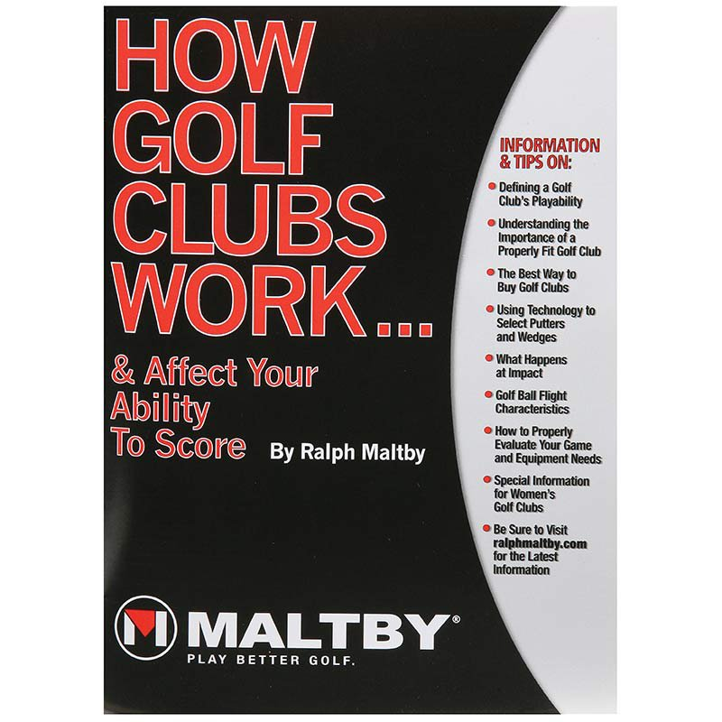 How Golf Clubs Work by Ralph Maltby - HGCW
